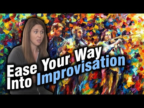 Ease Your Way Into Improvisation