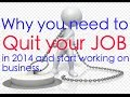 Why You Need To Quit Your Job In 2014