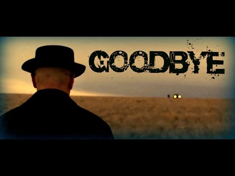 Breaking Bad - Goodbye || Fan Tribute || [HD]