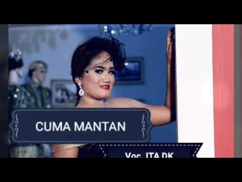 ITA DK  |  CUMA MANTAN  |  Tarling Cirebonan Terbaru 2018__Lagu Terbaru ITA DK (2018)