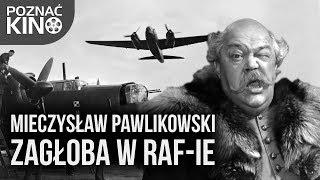 Mieczysław Pawlikowski - Jak filmowy Zagłoba walczył w brytyjskim RAF-ie   Poznać kino