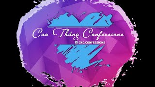 CKC Confessions Radio 2 - Kỳ 1 : Yêu Xa