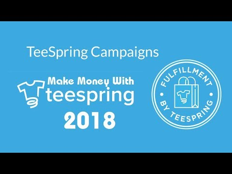 How To Make Money With Teespring 2018 | NEW METHOD