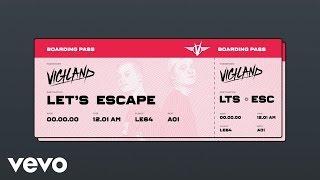 "Vigiland - Let's Escape ""Audio"""