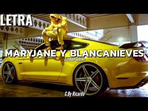 Esteban Gabriel – MaryJane Y Blancanieves |LETRA| 2019