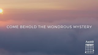 Come Behold the Wondrous Mystery (Official Lyric Video) - Featuring Matt Boswell & Matt Papa