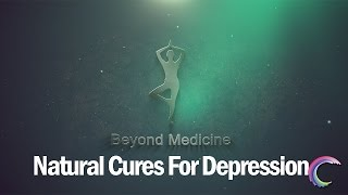 This episode looks at natural and healthy ways to help combat depression. disclaimer: beyond medicine is an exploration of alternative not a ...