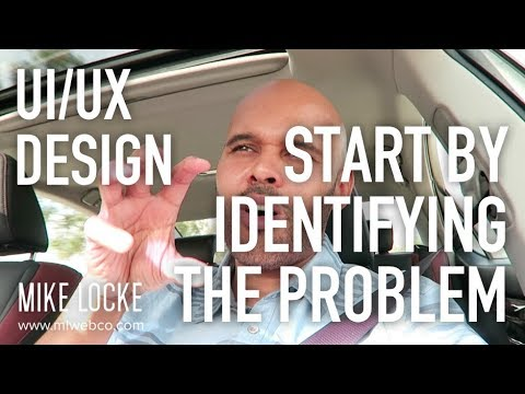 Start By Identifying the Problem - Think Problems, Solve Problems - UI/UX Design