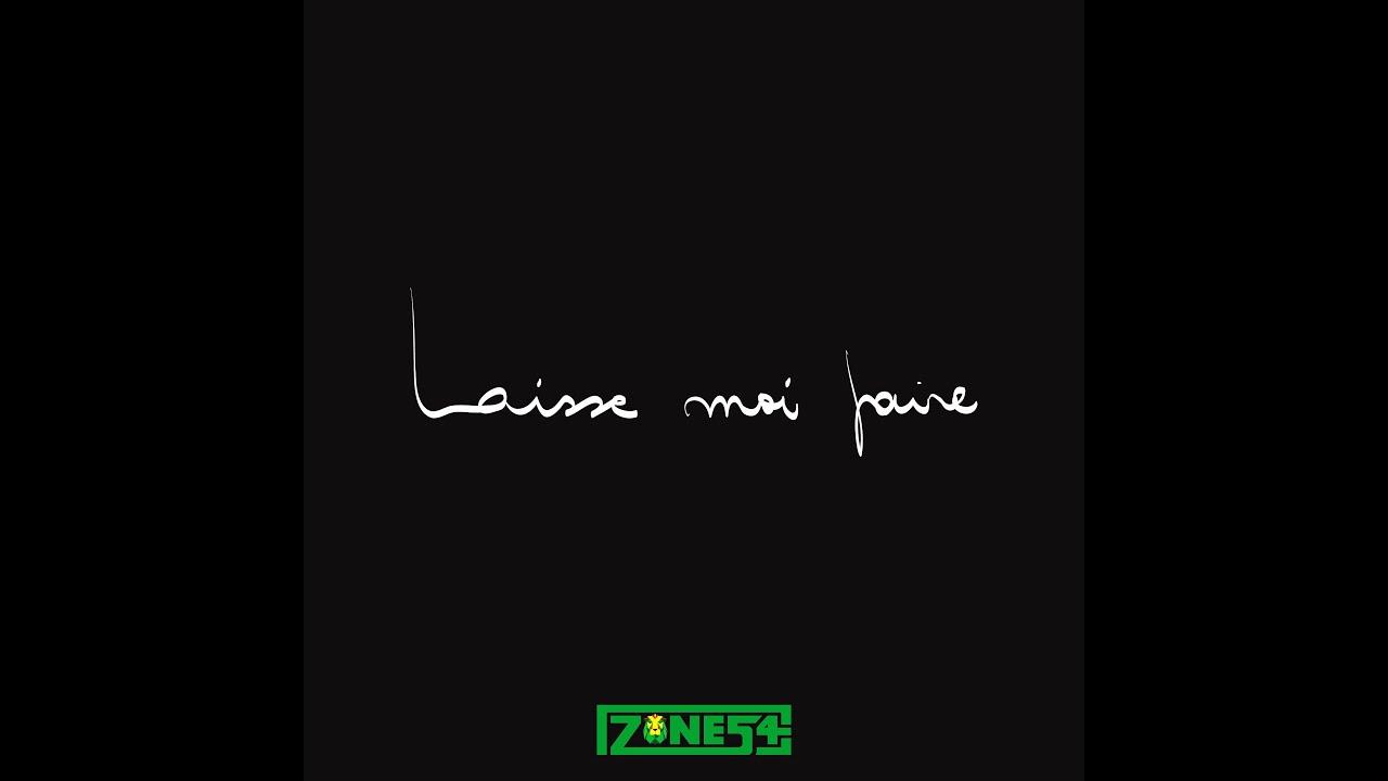 Zone 54 - Laisse Moi Faire