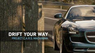 Drift Your Way   Project CARS Machinima