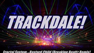 Download Video Fractal System - Bastard Child (Breaking Beattz Remix) MP3 3GP MP4