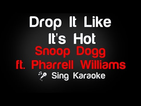 Snoop Dogg feat. Pharrell Williams - Drop It Like It's Hot (Karaoke without Vocal)