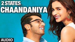 Chaandaniya Full Song (audio) 2 States | Arjun Kapoor, Alia Bhatt