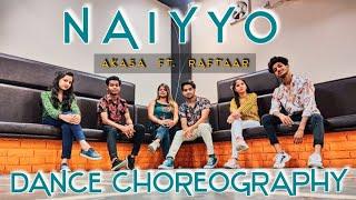 Gambar cover NAIYYO - AKASA FT. RAFTAAR | DANCE CHOREOGRAPHY | OFFICIAL VIDEO