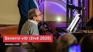 Jaroslav Uhlíř: Severní vítr (živě 2020)