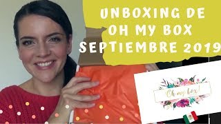 Abriendo la Oh My Box ! 👍🏻 [SEPTIEMBRE 2019] 🎁 Sorpresas y más sorpresas!