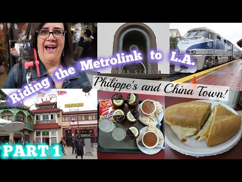 Eating at Philippe's and Going to China Town! - METROLINK TO L.A. (PT.1)