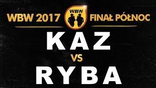bitwa KAZ vs RYBA # WBW 2017 Finał Północ (B) # freestyle battle