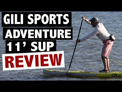 GILI Adventure 11' Inflatable Paddle Board Review