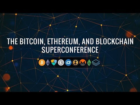 Bitcoin,Ethereum & Blockchain Super Conference!