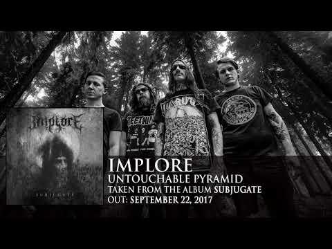 IMPLORE - Untouchable Pyramid (Album Track)