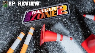 Danger Zone 2 EP Review (Xbox One, PC, PS4)