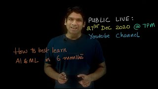 Announcement: LIVE on 27th Dec [How to best learn AI and ML in 6 months]