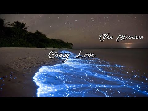 Van Morrison  Crazy Love HD lyrics