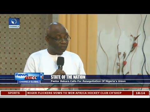 Pastor Bakare Calls For Renegotiation Of Nigeria's Union
