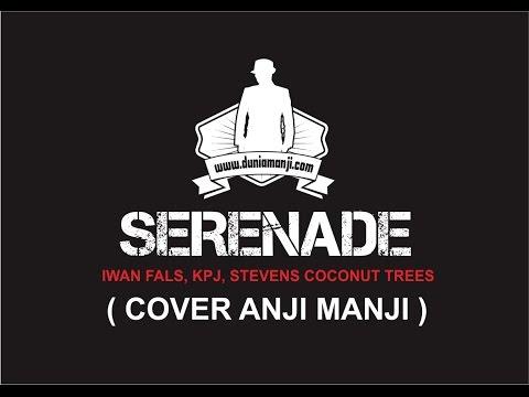Serenade - Iwan Fals, KPJ, Stevens Coconut Trees (Anji MANJI Cover)
