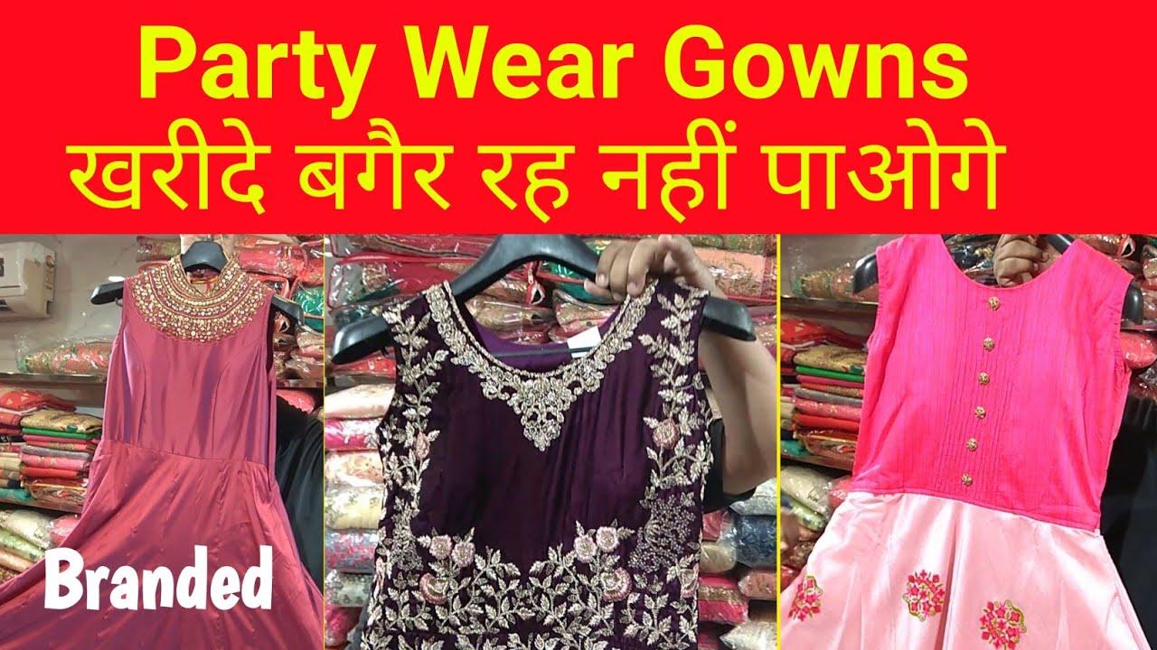 Party Wear Designer Gowns Wholesale Market Chandni Chowk Delhi