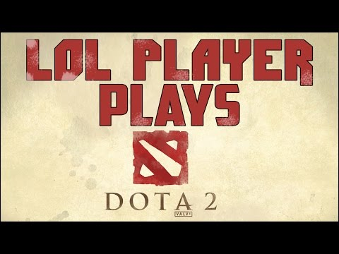LoL Player Plays Dota 2 For The FIRST TIME ! [Dota 2 Vs LoL][Funny Gameplay]