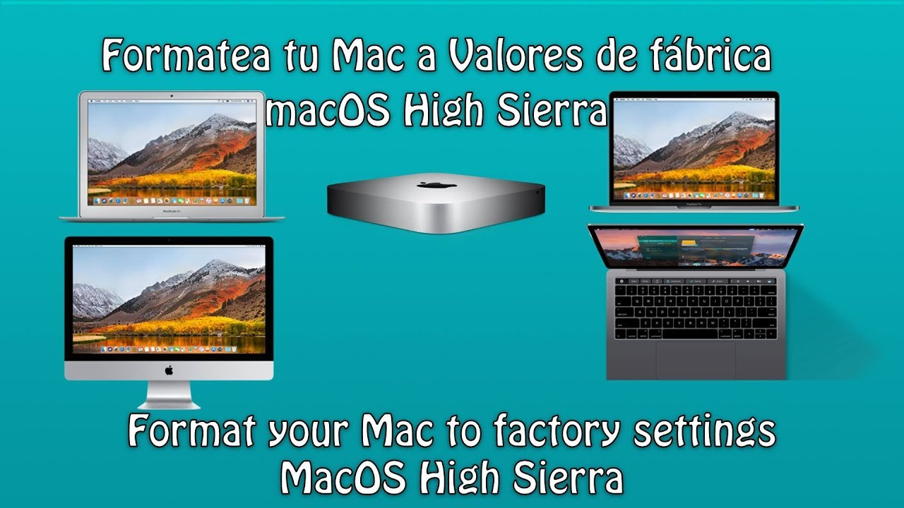 Formatea tu Mac a Valores de fabrica macOS High Sierra - Format factory  settings MacOS High Sierra