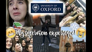 MY OXFORD INTERVIEW EXPERIENCE 2017 (Modern Languages) | Stress, Tears, New Friends and more!
