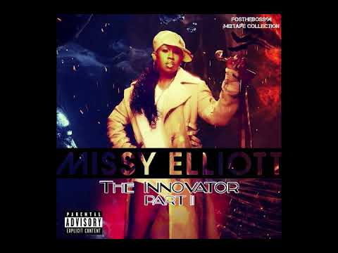 Missy Elliott - The Innovator: Part II (Fan Made Mixtape) 2018