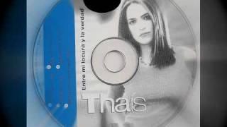 thais-entre mi locura y la verdad (euro dance en ingles)
