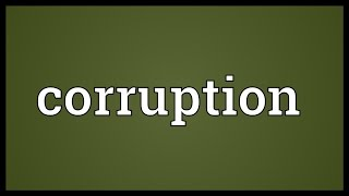 Corruption Meaning