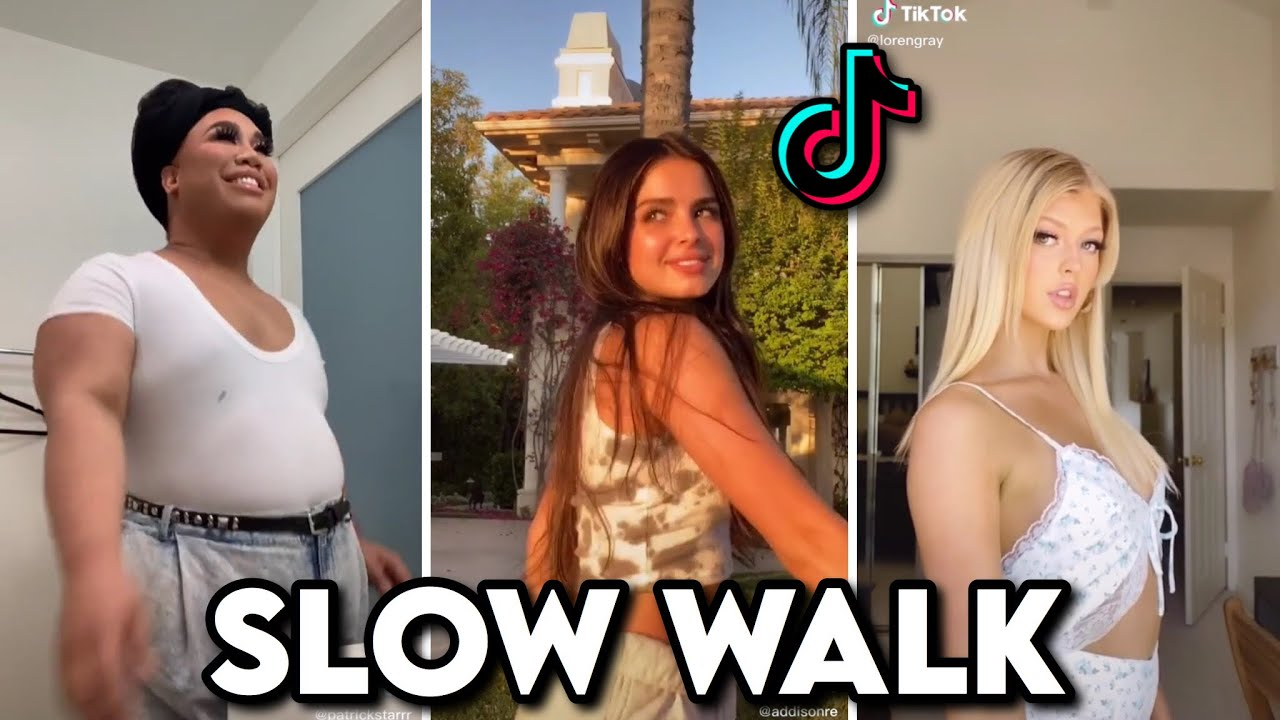 Slow Walk | TikTok Compilation