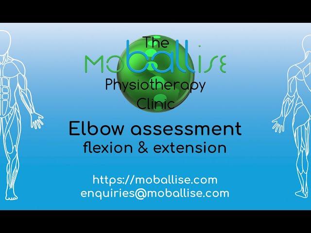 Elbow assessment - flexion & extension