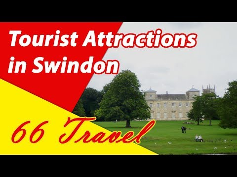 List 8 Tourist Attractions in Swindon, Wiltshire, England | Travel to United Kingdom