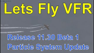X Plane 11.30 Beta 1 Particle System Update - Its pretty good!
