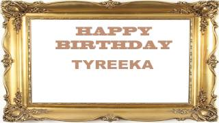 Tyreeka   Birthday Postcards & Postales - Happy Birthday