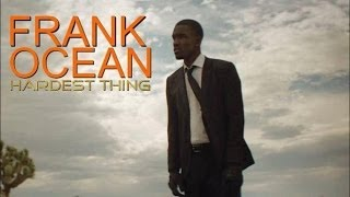 Watch Frank Ocean Hardest Thing video