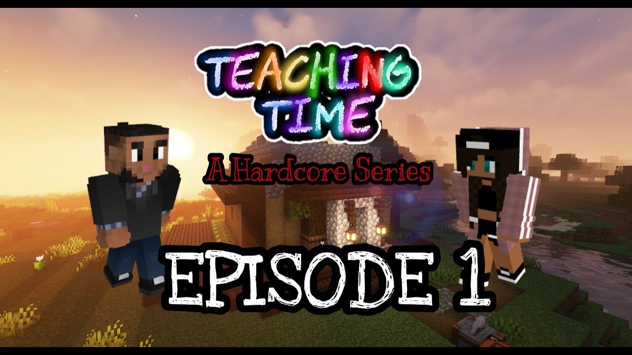 Teaching Time: A Hardcore Series! S1E1 1.17.1