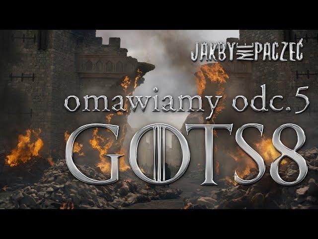 Gra o Tron: omawiamy odcinek 5 sezonu 8. NA SZYBKO + SPOILERY