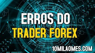 Principais erros do Trader Forex