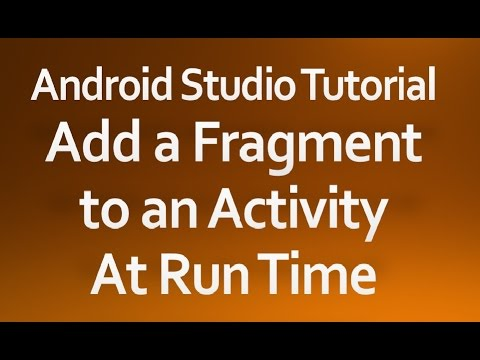 Android Studio Tutorial - 40 - Add a Fragment to an Activity at Runtime