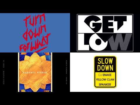 DJ Snake - Turn Down for What x Get Low x Magenta Riddim x Slow Down