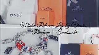 Minha Pulseira Life by Vivara | Pandora | Swarovski ♡
