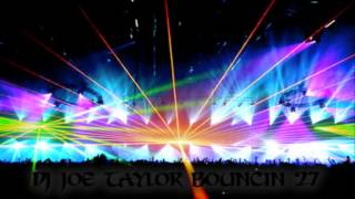 Dj Joe Taylor - Bouncin Volume 27